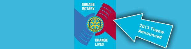 Rotary 2013 Theme Announced